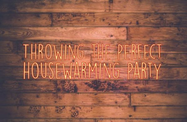Throwing The Perfect House Warming